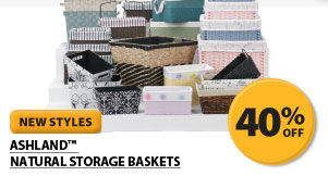 New Styles. 40% off Ashland&#8482; Natural Storage Baskets.