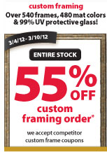 Custom Framing. Over 540 frames, 480 mat colors & 99% UV protective glass! 3/4/12 - 3/10/12. Entire stock. 55% off custom framing order.&#42; We accept competitor custom frame coupons.