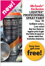 New! Buy two get one free! Michaels&#174; Exclusive - Liquitex&#174; Professional Spray Paint. Over 70 brilliant colors. Low odor! Buy two items at regular price & get a third of equal or lesser value free. Excludes clearance.