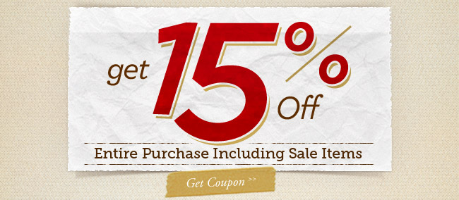 Get 15% off Entire Purchase Including Sale Items. Get Coupon 