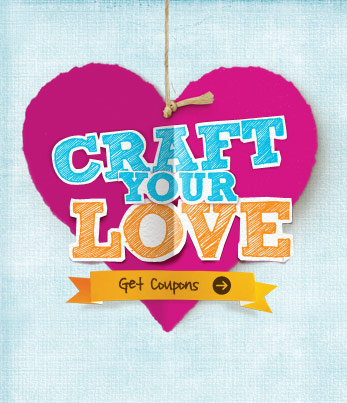 CRAFT YOUR LOVE. Get Coupons.