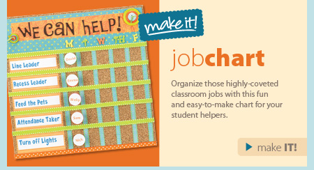 Job Chart. Organize those highly-coveted classroom jobs with this fun and easy-to-make chart for your student helpers. Make it!