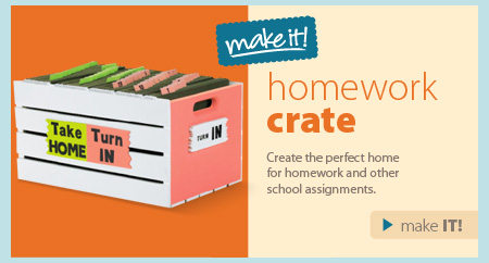 Homework Crate. Create the perfect home for homework and other school assignments. Make it!