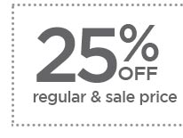 25% OFF regular & sale price