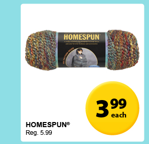 3.99 each — Homespun® — Reg. 5.99