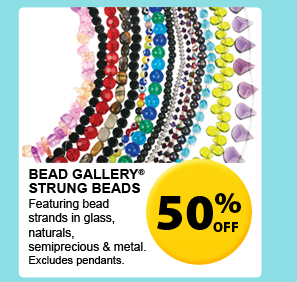 50% off — Bead Gallery® Strung Beads — Featuring bead strands in glass, naturals, semiprecious & metal. Excludes pendants.