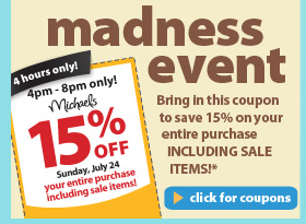 Madness Event. Bring in this coupon to save 15% on your entire purchase including sale items!* Sunday, July 24, 4PM - 8PM