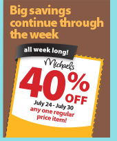 Big savings continue through the week. 40% off any one regular price item. July 24 - July 30.