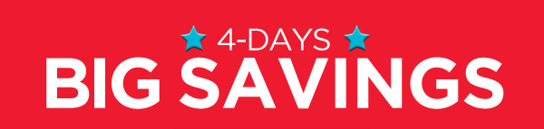 ☆ 4-DAYS ☆ BIG SAVINGS