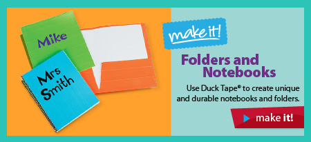 Folders and Notebooks. Use Duck Tape® to create unique and durable notebooks and folders. Make it!