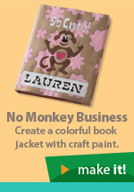 No Monkey Business. Create a colorful book jacket with craft paint. Make it!