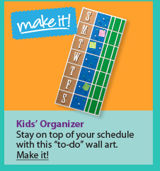 Kids' Organizer. Stay on top of your schedule with this ''to-do'' wall art. Make it!