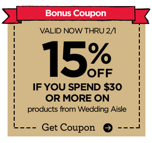 Bonus Coupon. VALID NOW THRU 2/1 15% OFF IF YOU SPEND $30 OR MORE ON products from Wedding Aisle. Get Coupon