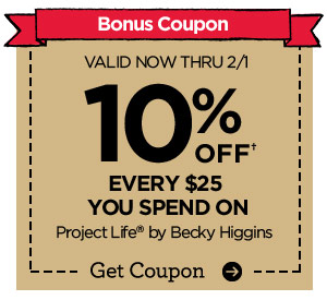 Bonus Coupon. VALID NOW THRU 2/1 10% OFF† EVERY $25 YOU SPEND ON Project Life® by Becky Higgins. Get Coupon