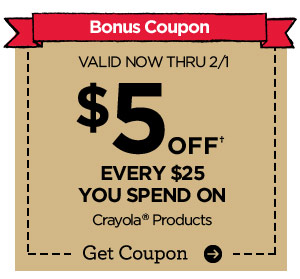 Bonus Coupon. VALID NOW THRU 2/1 $5 OFF† EVERY $25 YOU SPEND ON Crayola® Products. Get Coupon