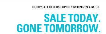 Sale Today. Gone Tomorrow.