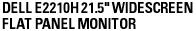DELL E2210H 21.5-INCH WIDESCREEN FLAT PANEL MONITOR