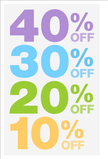 40% OFF | 30% OFF | 20 % OFF | 10% OFF