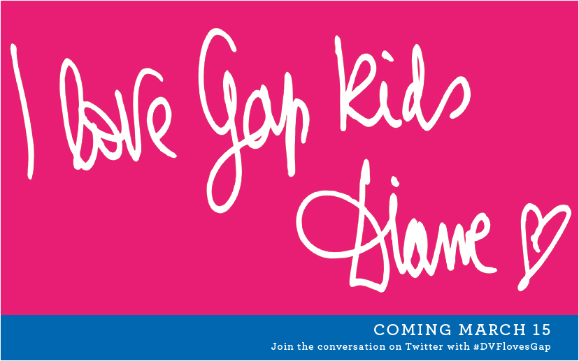 I love Gap kids, Diane. COMING MARCH 15. Join the conversation on Twitter with #DVFlovesGap